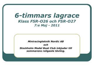 6-timmars lagrace Klass FSR-O26 och FSR-O27 7:e Maj - 2011