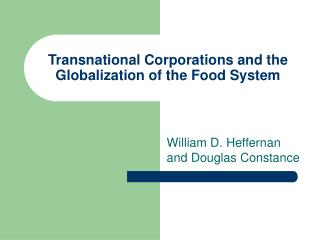 Transnational Corporations and the Globalization of the Food System