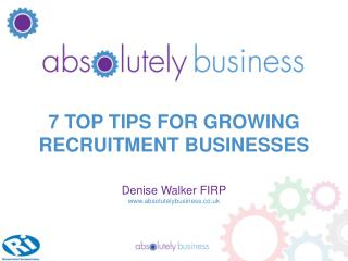 7 TOP TIPS FOR GROWING RECRUITMENT BUSINESSES