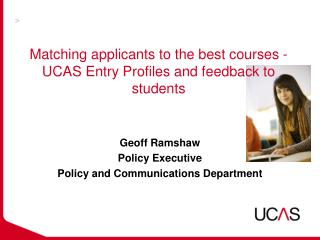 Matching applicants to the best courses - UCAS Entry Profiles and feedback to students