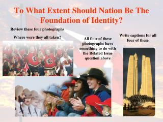 To What Extent Should Nation Be The Foundation of Identity?