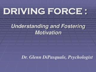 DRIVING FORCE :