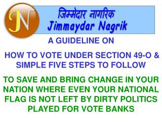 A GUIDELINE ON  HOW TO VOTE UNDER SECTION 49-O & SIMPLE FIVE STEPS TO FOLLOW