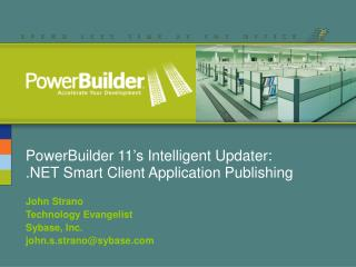 PowerBuilder 11 s Intelligent Updater:   Smart Client Application Publishing