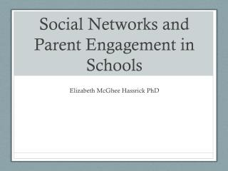 Social Networks and  P arent Engagement in Schools