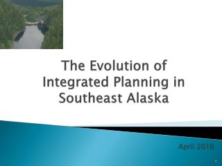 The Evolution of Integrated Planning in Southeast Alaska