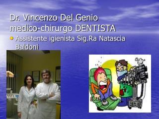 Dr. Vincenzo Del Genio medico-chirurgo DENTISTA