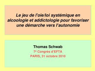 Thomas Schwab 7 e  Congrès d ' EFTA PARIS, 31 octobre 2010