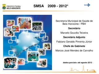 Secretaria Municipal de Saúde de Belo Horizonte / PBH Secretário Marcelo Gouvêa Teixeira