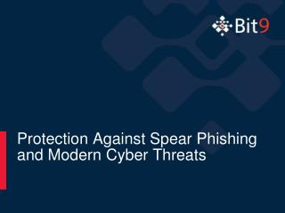 Protection Against Spear Phishing  and Modern  Cyber Threats