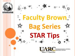 Faculty Brown  Bag Series STAR Tips