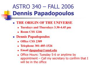 ASTRO 340 – FALL 2006 Dennis Papadopoulos