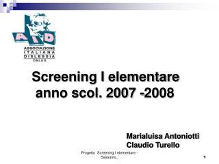 Screening I elementare       anno scol. 2007 -2008