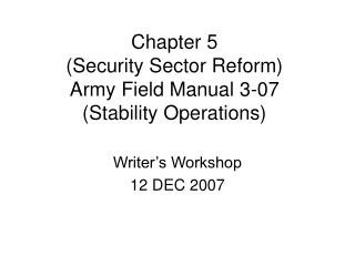 Chapter 5  (Security Sector Reform) Army Field Manual 3-07 (Stability Operations)