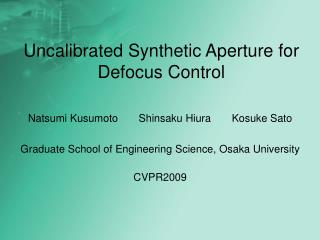 Uncalibrated Synthetic Aperture for Defocus Control