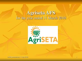 Agriseta AFS   for the year ended 31 March 2010