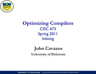 Optimizing Compilers CISC 673 Spring 2011 Inlining