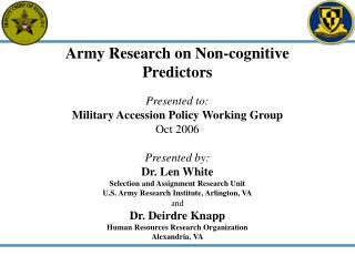 Army Research on Non-cognitive Predictors Presented to: Military Accession Policy Working Group