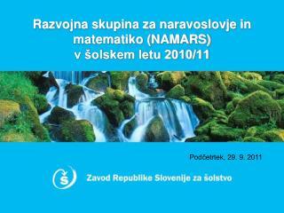 Razvojna skupina za naravoslovje in matematiko (NAMARS)  v šolskem letu 2010/11