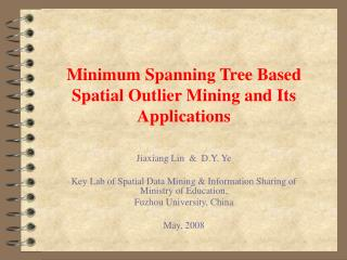 Minimum Spanning Tree Based Spatial Outlier Mining and Its Applications