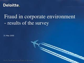 F raud  in corporate environment -  results  of the  survey