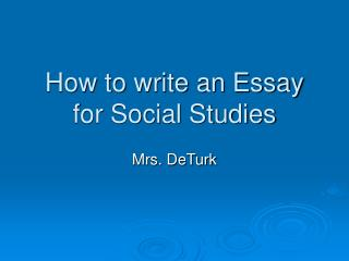 How to write an Essay for Social Studies