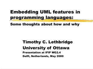 Embedding UML features in programming languages: Some thoughts about how and why