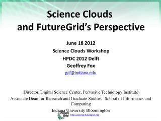 Science Clouds  and FutureGrid's Perspective
