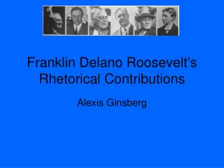 Franklin Delano Roosevelt's Rhetorical Contributions