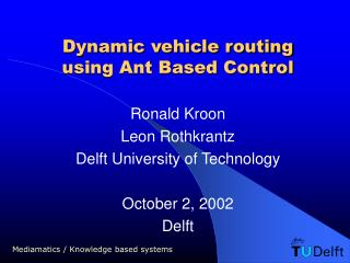 Dynamic vehicle routing using Ant Based Control