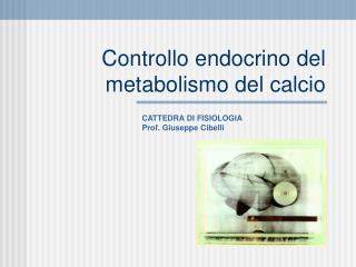 Controllo endocrino del metabolismo del calcio