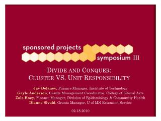 Divide and Conquer:  Cluster VS. Unit Responsibility