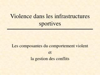 Violence dans les infrastructures sportives