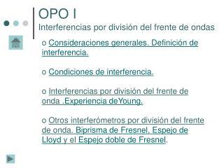 Consideraciones generales. Definición de interferencia. Condiciones de interferencia .
