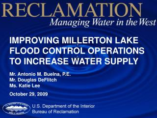 IMPROVING MILLERTON LAKE FLOOD CONTROL OPERATIONS TO INCREASE WATER SUPPLY