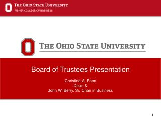 Board of Trustees Presentation Christine A. Poon Dean & John W. Berry, Sr. Chair in Business