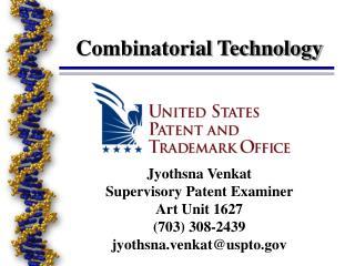 Jyothsna Venkat Supervisory Patent Examiner Art Unit 1627 (703) 308-2439 jyothsna.venkat@uspto.gov