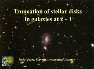 Truncation of stellar disks  in galaxies at z  ~ 1
