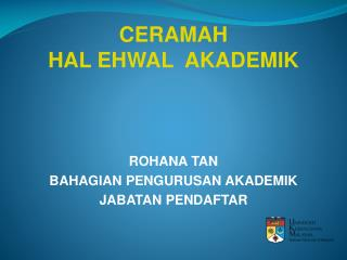 CERAMAH HAL EHWAL  AKADEMIK