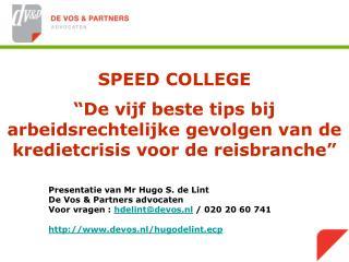 Presentatie van Mr Hugo S. de Lint De Vos & Partners advocaten