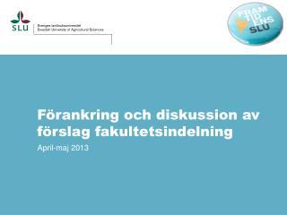 Förankring och diskussion av förslag fakultetsindelning
