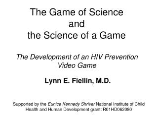 The Game of Science and the Science of a Game The Development of an HIV Prevention Video Game