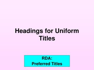 Headings for Uniform Titles