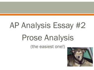AP Analysis Essay #2 Prose Analysis (the easiest one!)