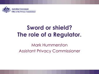 Sword or shield? The role of a Regulator.