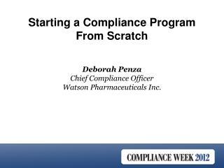 Deborah Penza Chief Compliance Officer Watson Pharmaceuticals Inc.
