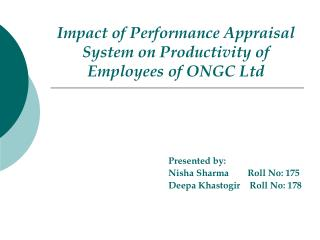 Impact of Performance Appraisal System on Productivity of Employees of ONGC Ltd