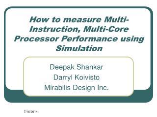 How to measure Multi-Instruction, Multi-Core Processor Performance using Simulation