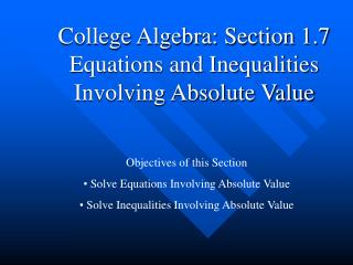College Algebra: Section 1.7 Equations and Inequalities Involving Absolute Value