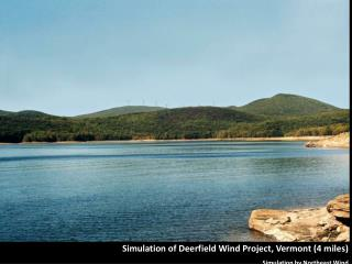 Simulation of Deerfield Wind Project, Vermont (4 miles) Simulation by Northeast Wind